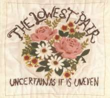 The Lowest Pair: Uncertain As It Is Uneven, CD