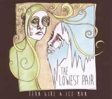 The Lowest Pair: Fern Girl & Ice Man, CD