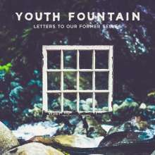 Youth Fountain: Letters To Our Former Selves (Limited-Edition) (Clear Splattered Vinyl), LP