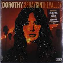 Dorothy: 28 Days In The Valley (Limited Edition) (Cream Vinyl), LP