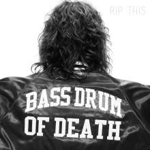 Bass Drum of Death: Rip This, LP