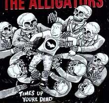 The Alligators: Time's Up, You're Dead, LP