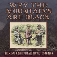 Why The Mountains Are Black: Primeval Greek Village Music 1907-1960, 2 LPs