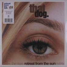 That Dog.: Retreat From The Sun (180g), LP