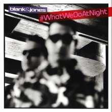Blank & Jones: #WhatWeDoAtNight, 2 CDs