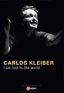 Carlos Kleiber - I am lost to the world (Dokumentation), DVD