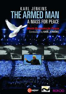 Karl Jenkins (geb. 1944): The Armed Man - A Mass for Peace, DVD