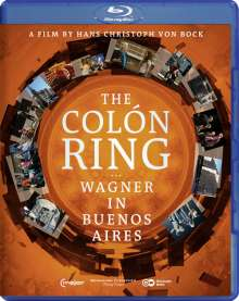 Richard Wagner (1813-1883): The Colon Ring - Wagner in Buenos Aires (Dokumentation), Blu-ray Disc