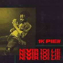 One K Phew: Never Too Late, CD