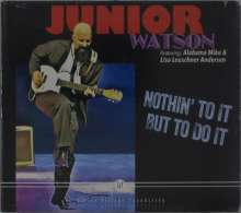 Junior Watson: Nothin' To It But To Do It, CD