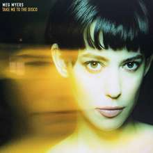 Meg Myers: Take Me To The Disco, CD
