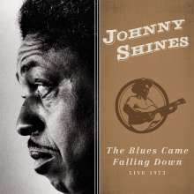 Johnny Shines: The Blues Came Falling Down: LiIve 1973, CD