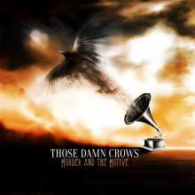 Those Damn Crows: Murder And The Motive, CD
