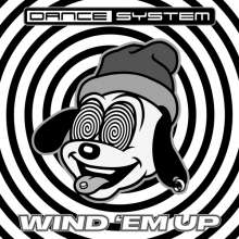 Dance System: Wind 'Em Up, Single 12""