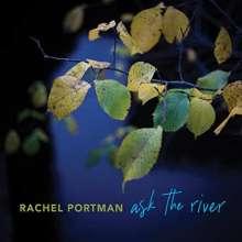 Rachel Portman: Ask The River, CD