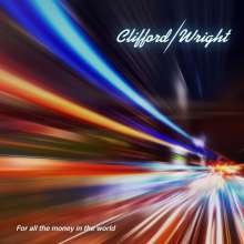 Clifford / Wright: For All The Money In The World, CD