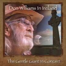 Don Williams: Don Williams In Ireland: The Gentle Giant In Concert, DVD