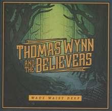 Thomas Wynn & The Believers: Wade Waist Deep, CD