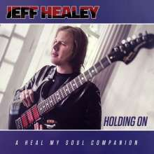 Jeff Healey: Holding On (A Heal My Soul Companion), CD