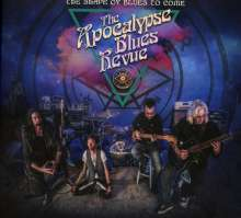 The Apocalypse Blues Revue: The Shape Of Blues To Come, CD