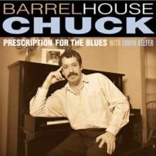 Barrelhouse Chuck: Prescription For The Blues, CD
