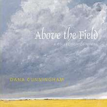 Dana Cunningham: Above The Field: A Collection Of Hymns, CD