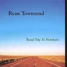 Ryan Townsend: Road Trip To Nowhere, CD