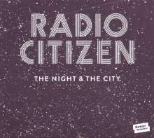 Radio Citizen: The Night & The City, CD