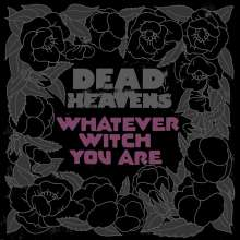 Dead Heavens: Whatever Witch You Are, LP