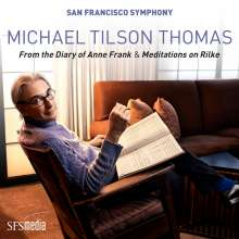 Michael Tilson Thomas (geb. 1944): From the Diary of Anne Frank, 2 Super Audio CDs