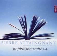 Pierre Attaingnant (1494-1552): Preludes,Chansons & Danses für Laute, CD