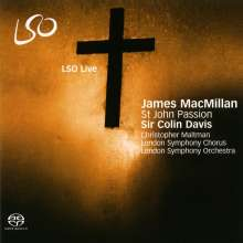 James MacMillan (geb. 1959): Johannes-Passion, 2 SACDs