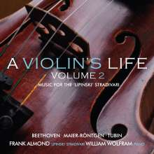 Ludwig van Beethoven (1770-1827): Frank Almond - A Violin's Life Vol.2 - Music for the 'Lipinski' Stradivari, CD