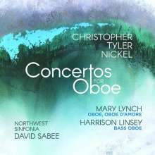 Christopher Tyler Nickel (geb. 1978): Oboenkonzerte, CD