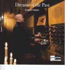 """Erland Hilden (geb. 1963): Orgelwerke """"Dreams of the Past"""", CD"""