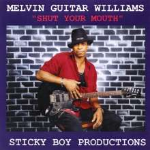Melvin Guitar Williams: Shut Your Mouth, CD