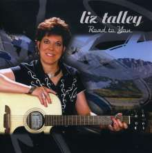 Liz Talley: Road To You, CD