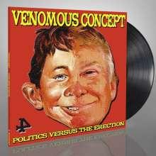 Venomous Concept: Politics Versus the Erection (Limited Edition), LP