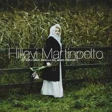 Hillevi Martinpelto-Io son l'umile ancelle del genio creator, CD