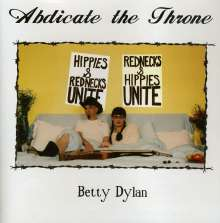 Betty Dylan: Abdicate The Throne, CD