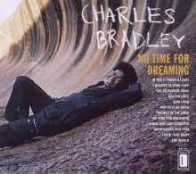 Charles Bradley: No Time For Dreaming, CD