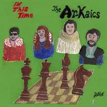 The Ar-Kaics: In This Time (Limited-Edition) (Colored Vinyl), LP