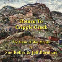 Sue Keller (geb. 1964): Return To Cripple Creek, CD