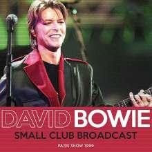 David Bowie: Small Club Broadcast: Paris Show 1999, CD