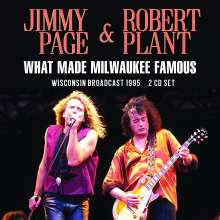 Jimmy Page & Robert Plant: What Made Milwaukee Famous: Wisconsin Broadcast 1995, 2 CDs