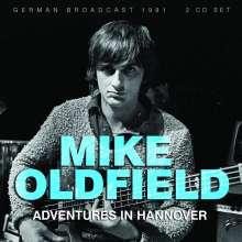 Mike Oldfield (geb. 1953): Adventures In Hannover Germany Radio Broadcast 1981, 2 CDs