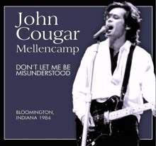 John Mellencamp (aka John Cougar Mellencamp): Don't Let Me Be Misunderstood: Bloomington, Indiana 1984, CD