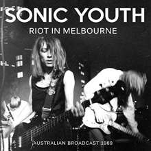 Sonic Youth: Riot In Melbourne: Australian Broadcast 1989, CD