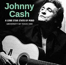Johnny Cash: A Lone Star State Of Mind: University Of Texas 1994, CD