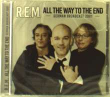 R.E.M.: All The Way To The End, CD